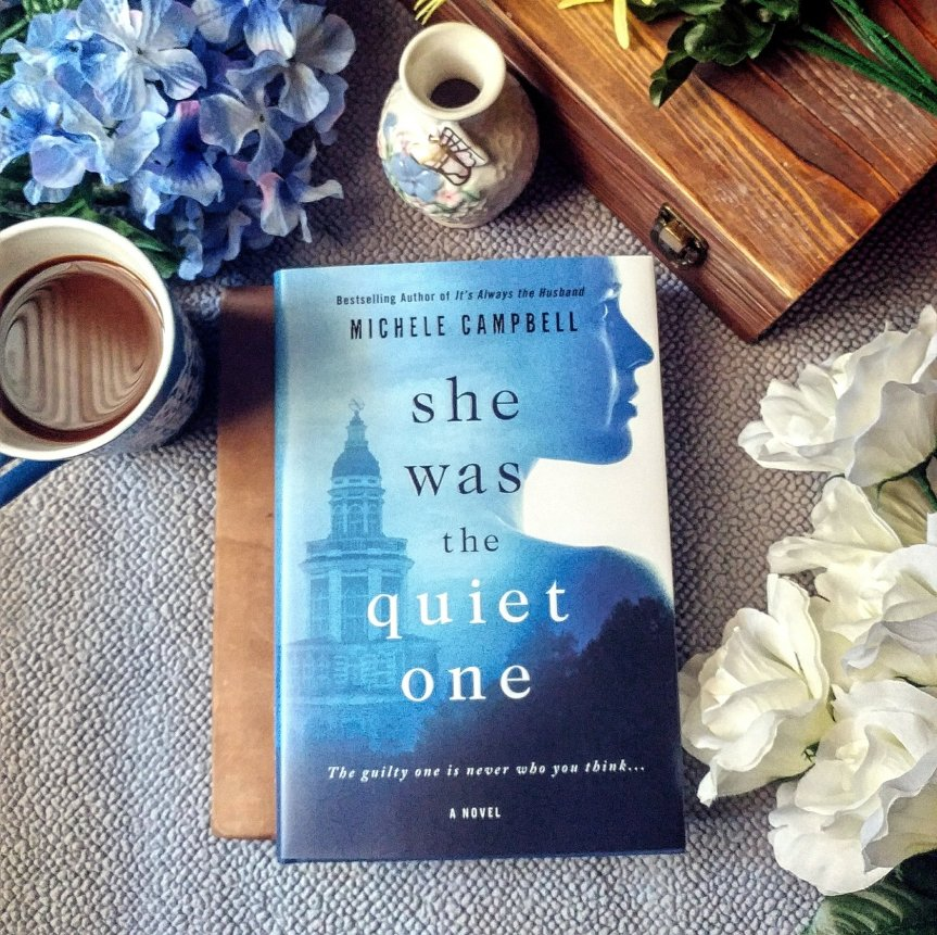 Book Review: She Was the Quiet One by Michele Campbell #Review @adventurenlit @MCampbellBooks #literature #mystery #thriller
