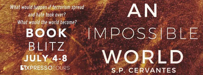 Book Blitz: An Impossible World by S.P. Cervantes (XpressoTours)