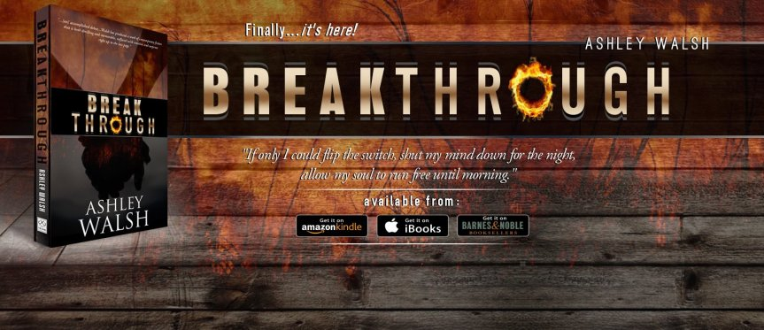 Spotlight: Breakthrough by Ashley Walsh