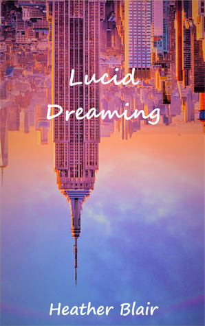 ARC Book Review: Lucid Dreaming by Heather Blair #Review @adventurenlit @IamHeatherBlair #romance #romanticsuspense