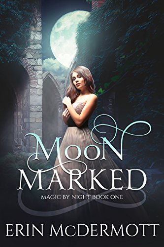 New Paranormal Romance Series: Moon Marked by Erin McDermott