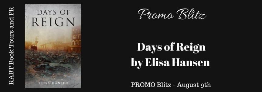 Book Blitz: Days of Reign by Elisa Hansen @RABTBookTours @adventurenlit@_ElisaHansenAU