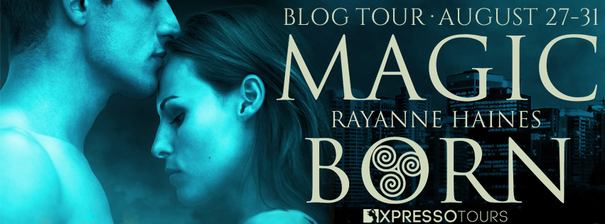 Blog Tour: Magic Born by Rayanne Haines @adventurenlit #fantasyromance