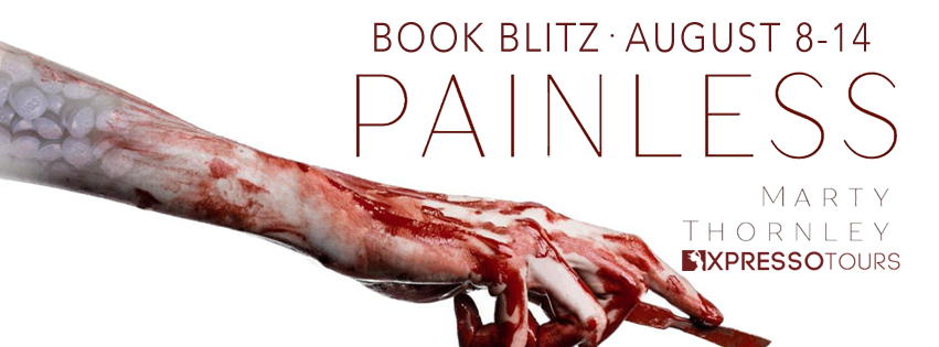 Book Blitz: Painless by Marty Thornley @XpressoTours @adventurenlit @martythornley