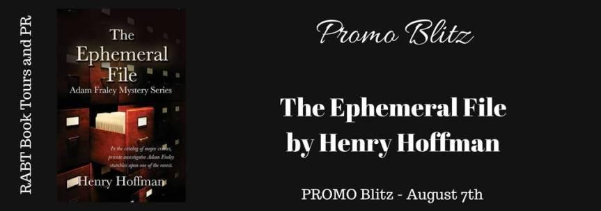 Book Blitz: The Ephemeral by Henry Hoffman @RABTBookTours@adventurenlit