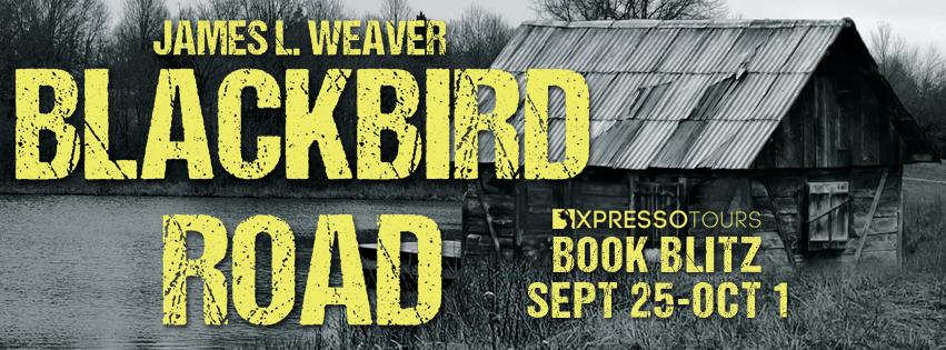 Book Blitz & Giveaway: Blackbird Road by James L. Weaver @adventurenlit @XpressoTours @jlweaverbooks#thriller