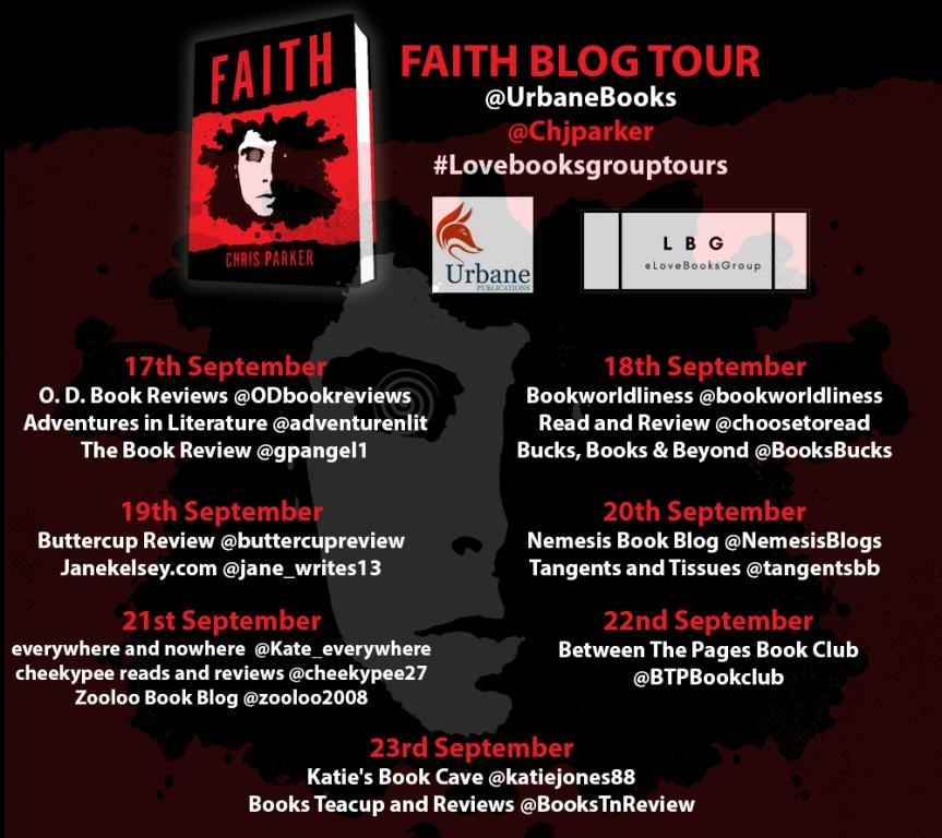 Blog Tour: FAITH by Chris Parker #Lovebooksgrouptours @Chiparker @UrbaneBooks@adventurenlit