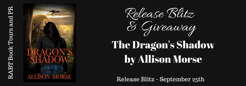 Book Blitz & Giveaway: The Dragon's Shadow by Allison Morse @adventurenlit @RABTBookTours @AllisonMorseLA #yabooks