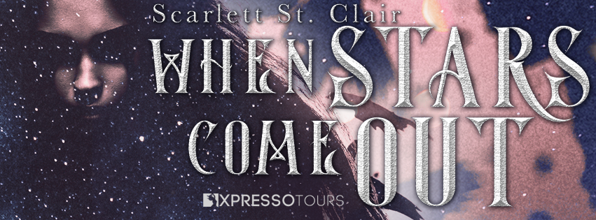 Cover Reveal: When Stars Come out by Scarlett St. Clair @ScarlettStClai1 @adventurenlit @XpressoTours