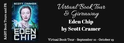 Tour & Giveaway: Eden Chip by Scott Cramer @adventurenlit @cramer_scott @RABTBookTours#sciencefiction