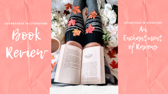 Book Review: An Enchantment of Ravens By MargaretRogerson