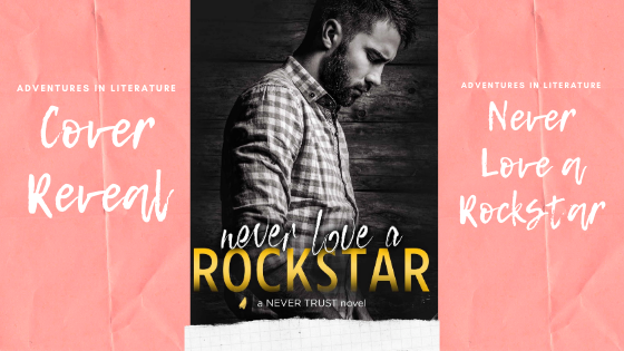 🎀☕Cover Reveal: Never Love a Rockstar by Sarah Darlington @SADarlington @adventurenlit #ContemporaryRomance #CoverReveal☕🎀