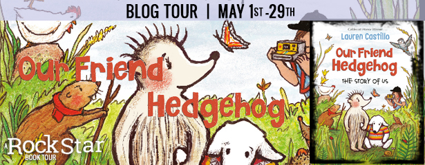 Book Review: Our Friend Hedgehog by Lauren Castillo @adventurenlit @studiocastillo @RandomHouseKids @RockstarBkTours