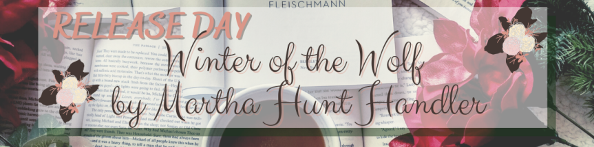 Release Day for Winter of the Wolf by Martha Hunt Handler